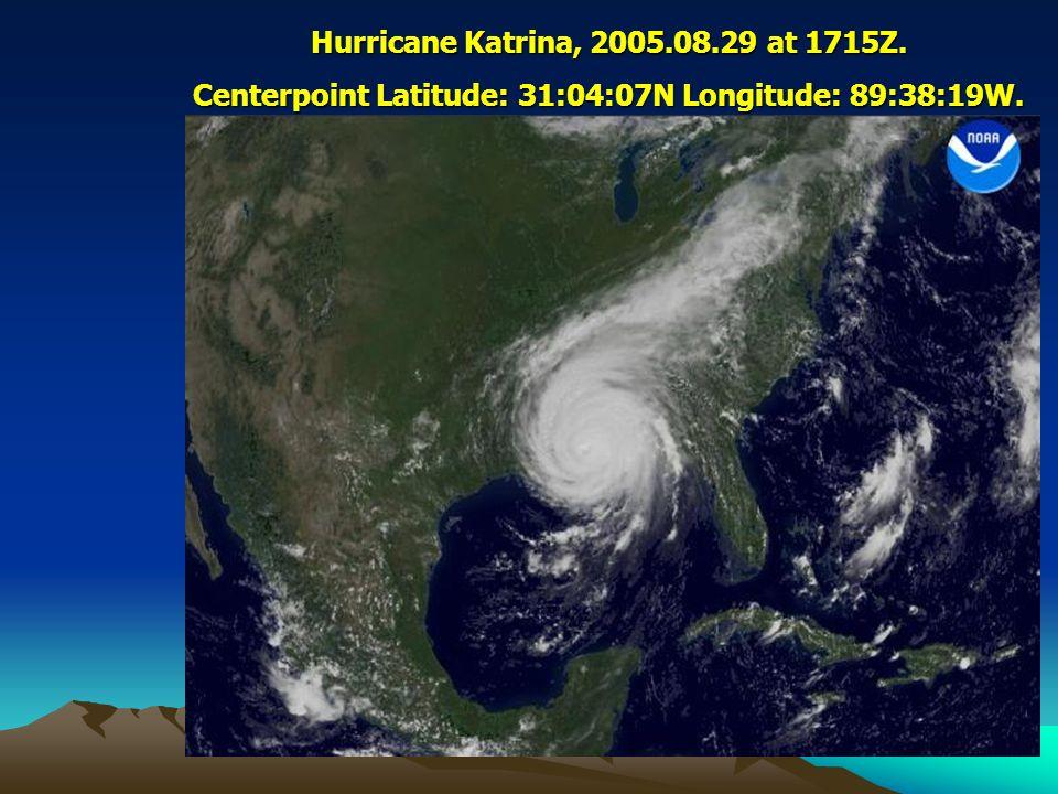 Hurricane Katrina, 2005.08.29 at 1715Z. Centerpoint Latitude: 31:04:07N Longitude: 89:38:19W.