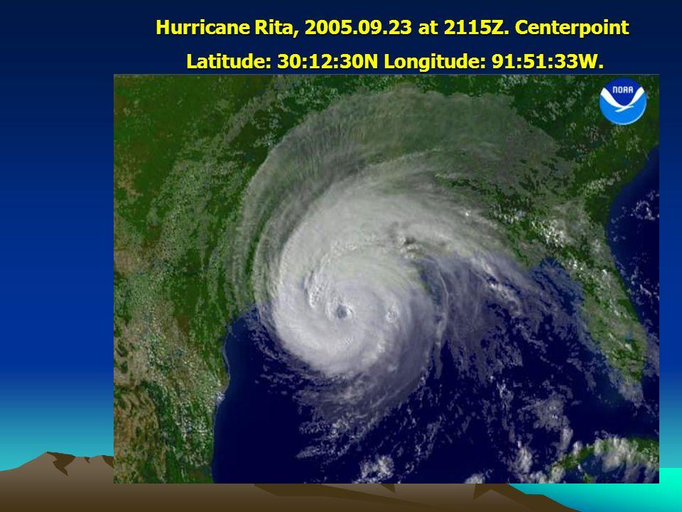 Hurricane Rita, 2005.09.23 at 2115Z. Centerpoint Latitude: 30:12:30N Longitude: 91:51:33W. Latitude: 30:12:30N Longitude: 91:51:33W.