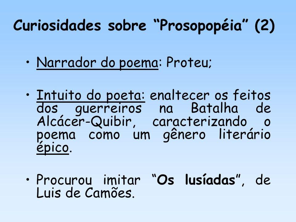 Narrador do poema: Proteu; Intuito do poeta: enaltecer os feitos dos guerreiros na Batalha de Alcácer-Quibir, caracterizando o poema como um gênero li
