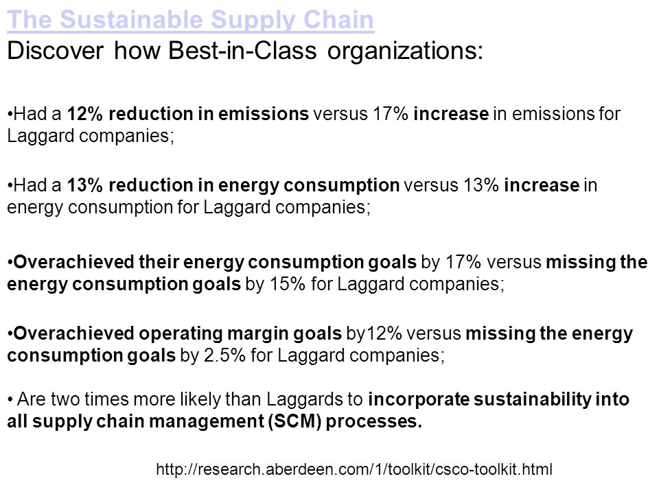 The Sustainable Supply Chain Discover how Best-in-Class organizations: Had a 12% reduction in emissions versus 17% increase in emissions for Laggard c