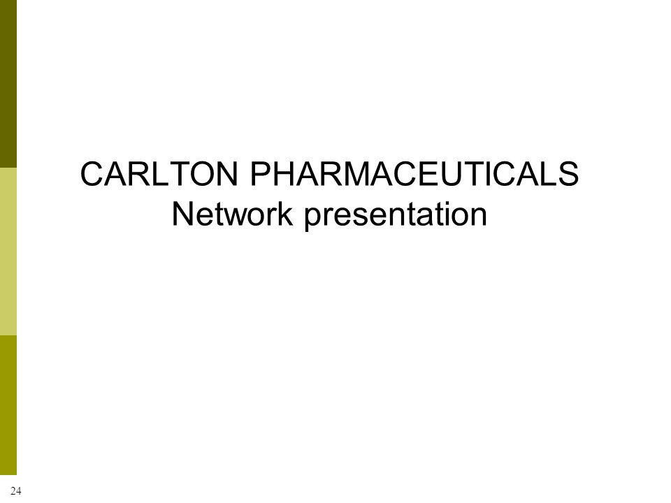 24 CARLTON PHARMACEUTICALS Network presentation