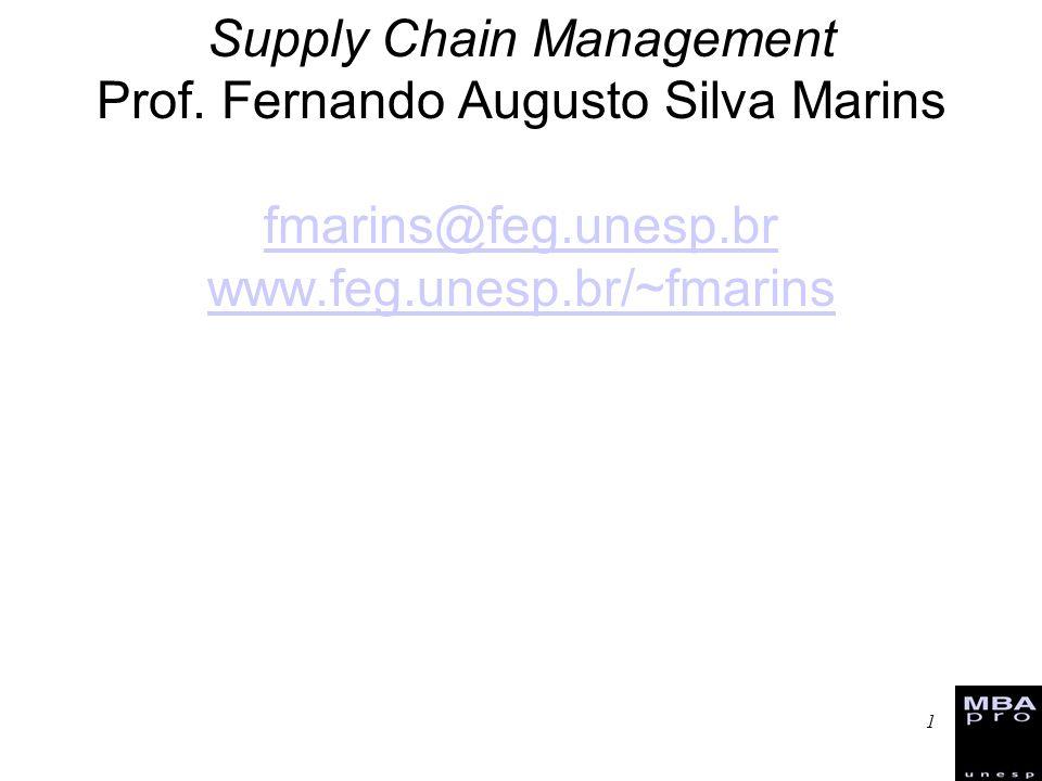 1 Supply Chain Management Prof. Fernando Augusto Silva Marins fmarins@feg.unesp.br www.feg.unesp.br/~fmarins fmarins@feg.unesp.br www.feg.unesp.br/~fm