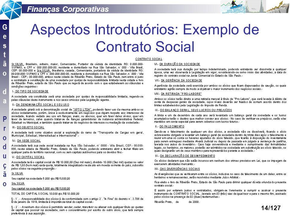 Finanças Corporativas GestãodaProduçãoGestãodaProdução 14/127 Aspectos Introdutórios: Exemplo de Contrato Social