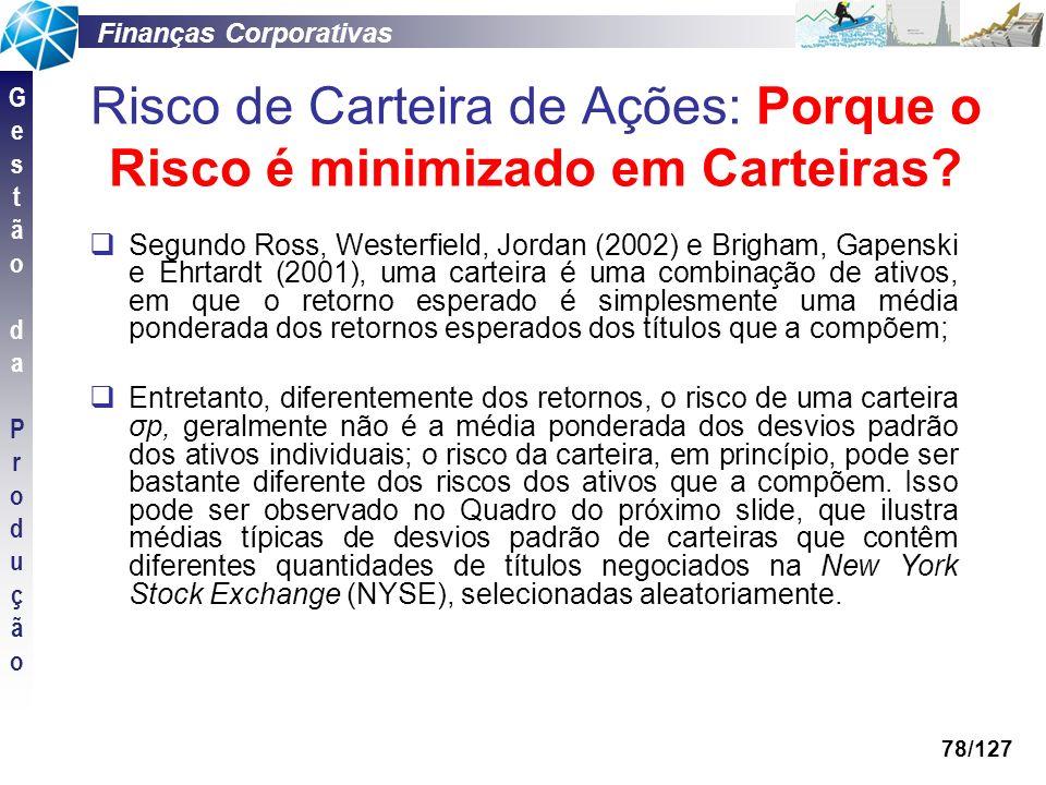 Finanças Corporativas GestãodaProduçãoGestãodaProdução 78/127 Segundo Ross, Westerfield, Jordan (2002) e Brigham, Gapenski e Ehrtardt (2001), uma cart