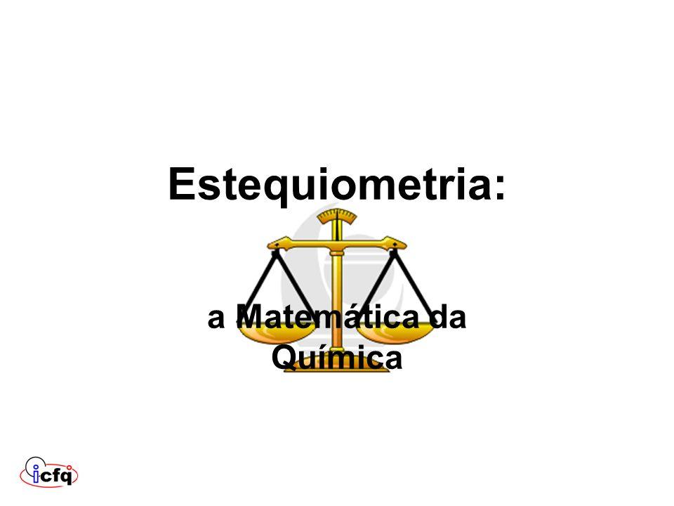 Estequiometria: a Matemática da Química