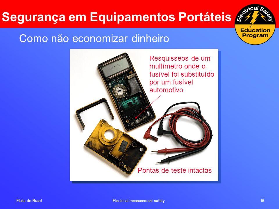 Fluke do Brasil Electrical measurement safety 16 Resquisseos de um multímetro onde o fusível foi substituído por um fusível automotivo Pontas de teste