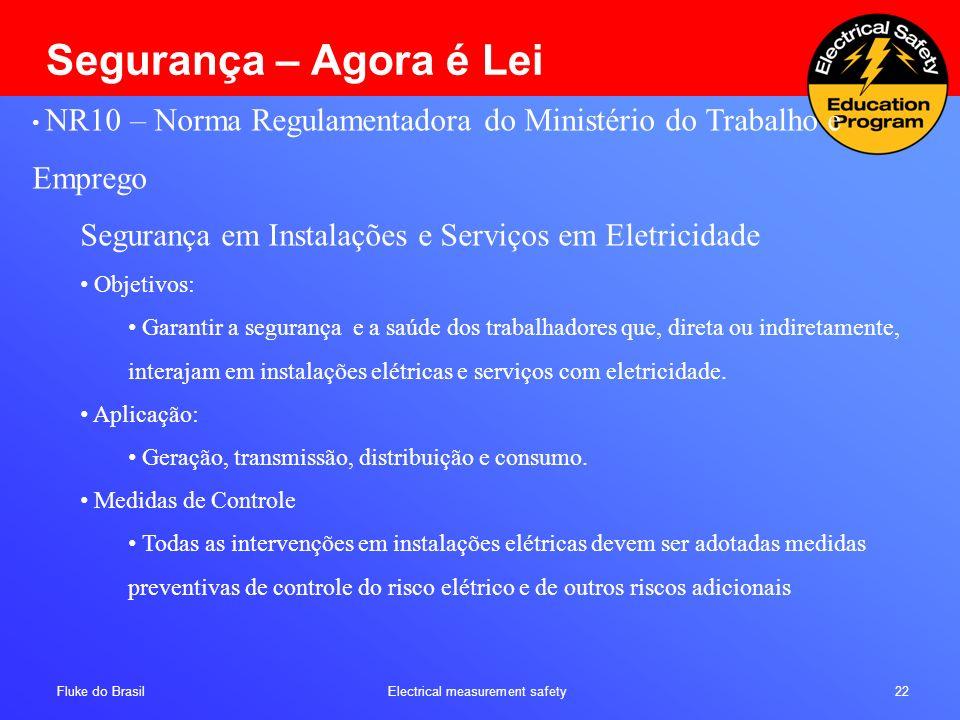Fluke do Brasil Electrical measurement safety 22 NR10 – Norma Regulamentadora do Ministério do Trabalho e Emprego Segurança em Instalações e Serviços