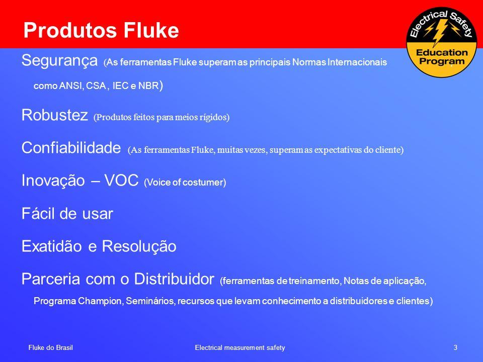 Fluke do Brasil Electrical measurement safety 24 NR10 – Objetivo e Campo de Aplicação Item 10.1.2 - Esta NR se aplica às fases de geração, transmissão, distribuição e consumo, incluindo as etapas de projeto, construção, montagem, operação, manutenção das instalações elétricas e quaisquer trabalhos realizados nas suas proximidades, observando-se as normas técnicas oficiais estabelecidas pelos órgãos competentes e, na ausência destas, as normas internacionais cabíveis
