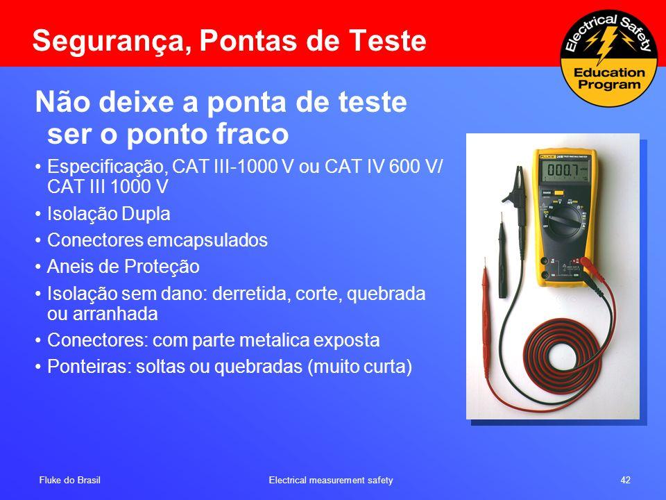 Fluke do Brasil Electrical measurement safety 42 Segurança, Pontas de Teste Não deixe a ponta de teste ser o ponto fraco Especificação, CAT III-1000 V
