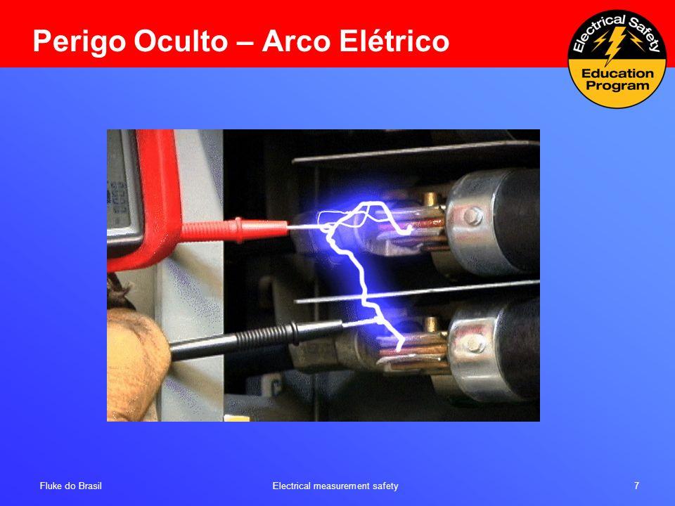 Fluke do Brasil Electrical measurement safety 18 O eletricista sofreu diversas queimaduras em suas mãos e braços Impressão digital nas pontas de prova Segurança em equipamentos Portáteis