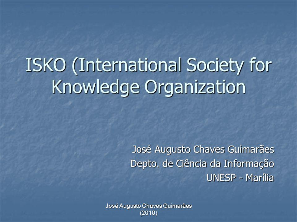 José Augusto Chaves Guimarães (2010) Aspectos históricos Fundada em 1989, na Alemanha, por Ingetraut Dahlberg, a ISKO é uma sociedade científica internacional dedicada às temáticas relativas à organização do conhecimento.