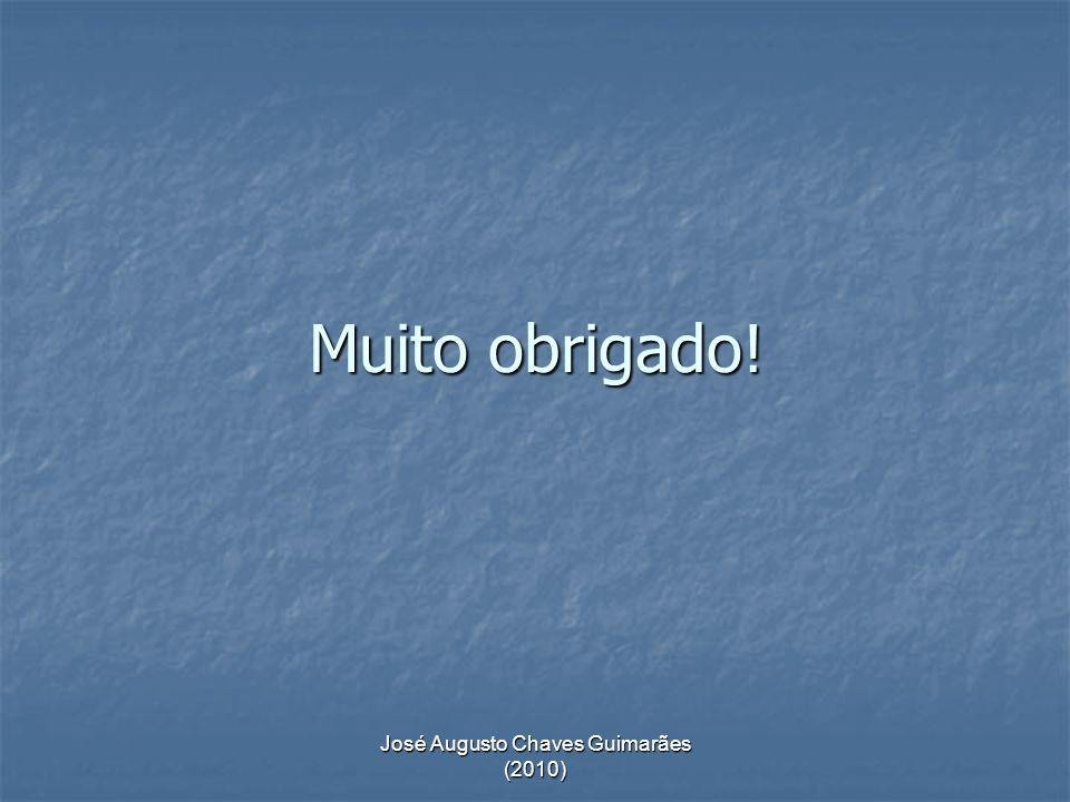 José Augusto Chaves Guimarães (2010) Muito obrigado!