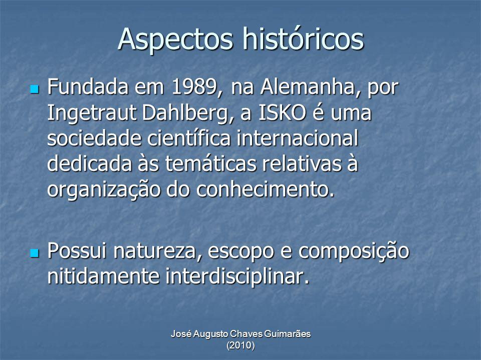 José Augusto Chaves Guimarães (2010) ISKO www.isko.org Sua missão reside em promover o avanço teórico e aplicado da organização do conhecimento nos mais diversos campos e sob formas diversificadas.