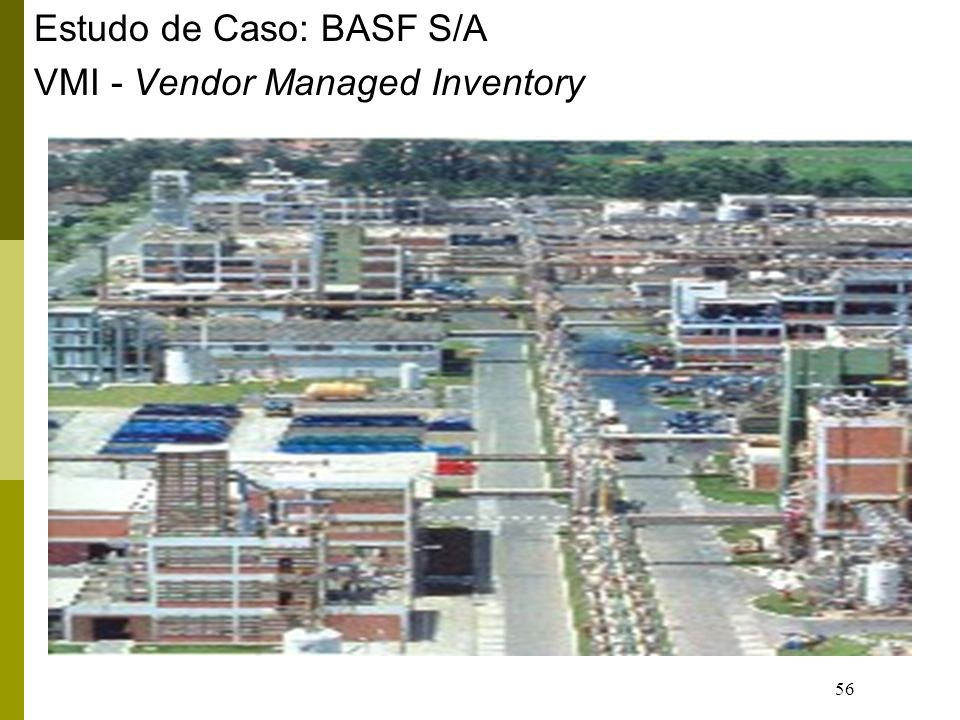 56 Estudo de Caso: BASF S/A VMI - Vendor Managed Inventory