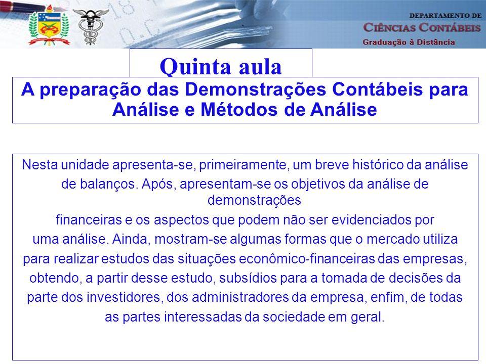 5 5.1 Breve histórico da análise de demonstrações contábeis Segundo Oliveira, Silva e Souza (2003, p.