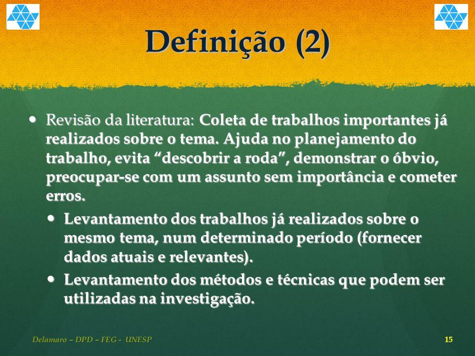 Definição (2) Revisão da literatura: Coleta de trabalhos importantes já realizados sobre o tema.