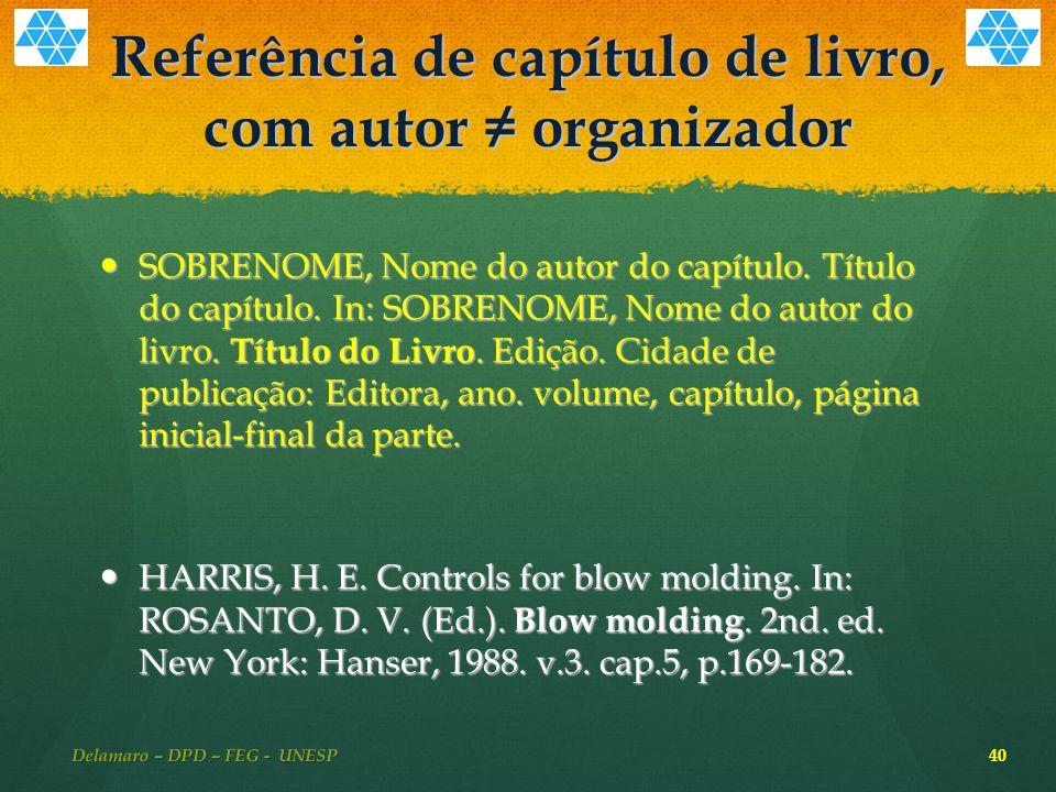 Referência de capítulo de livro, com autor organizador SOBRENOME, Nome do autor do capítulo.