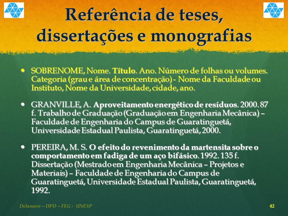 Referência de teses, dissertações e monografias SOBRENOME, Nome.