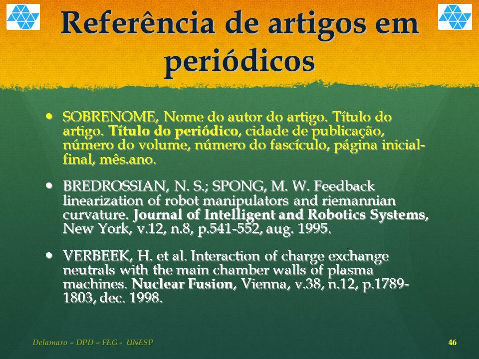 Referência de artigos em periódicos SOBRENOME, Nome do autor do artigo.
