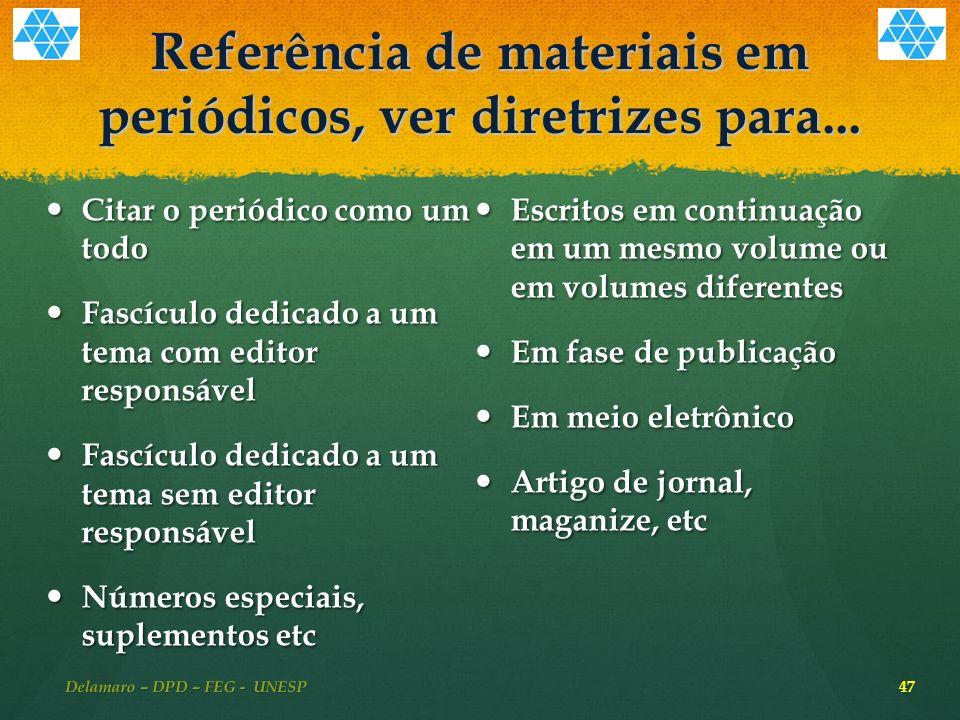 Referência de materiais em periódicos, ver diretrizes para...