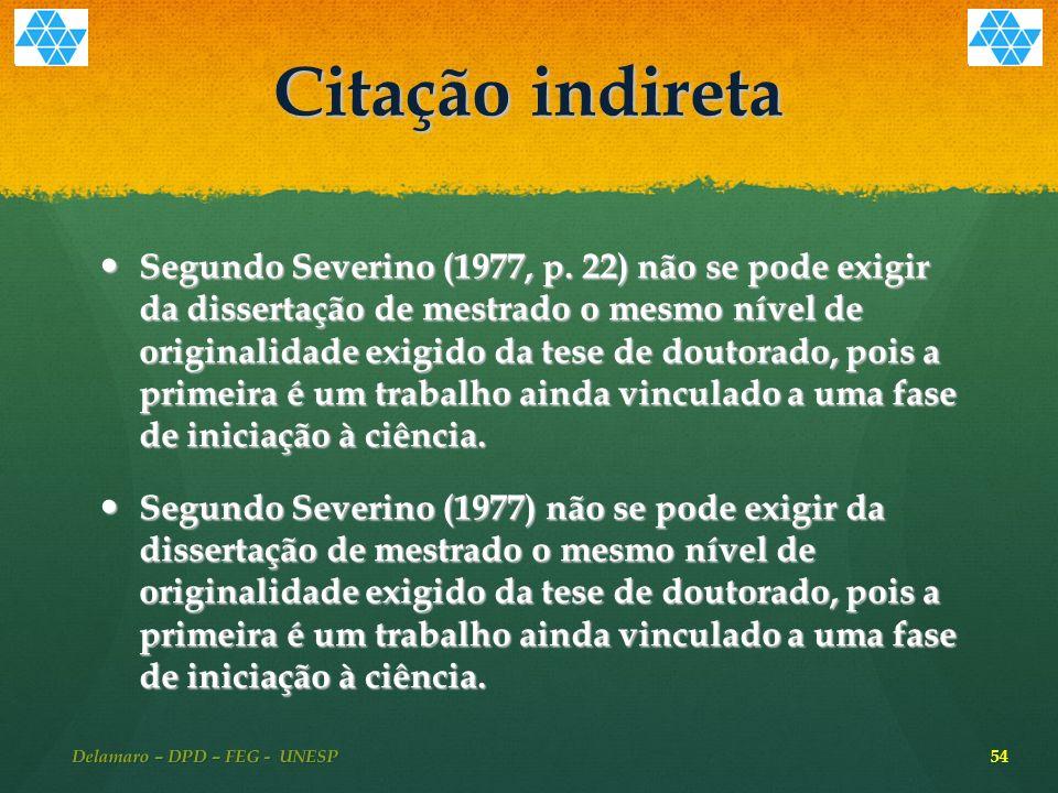 Citação indireta Segundo Severino (1977, p.