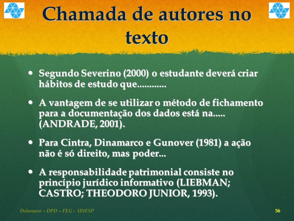 Chamada de autores no texto Segundo Severino (2000) o estudante deverá criar hábitos de estudo que............