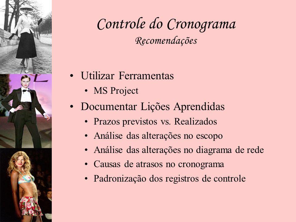 Controle do Cronograma Recomendações Utilizar Ferramentas MS Project Documentar Lições Aprendidas Prazos previstos vs. Realizados Análise das alteraçõ