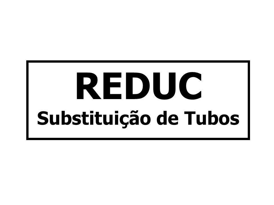REDUC Substituição de Tubos
