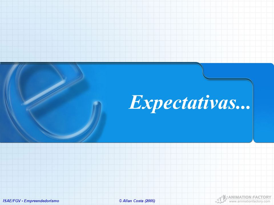 ISAE/FGV - Empreendedorismo© Allan Costa (2005) Projeção de Cenários Futuros O Que São Cenários?