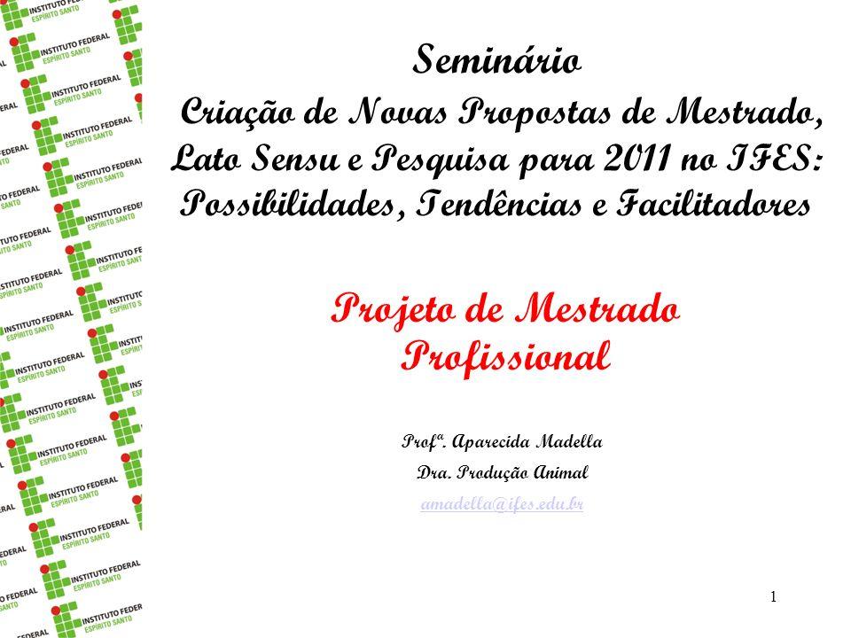 Seminário Criação de Novas Propostas de Mestrado, Lato Sensu e Pesquisa para 2011 no IFES: Possibilidades, Tendências e Facilitadores Profª.