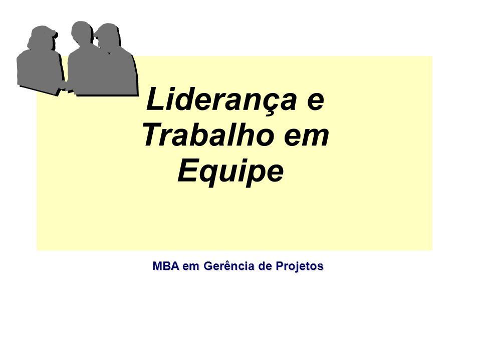 Liderança e Trabalho em Equipe MBA em Gerência de Projetos