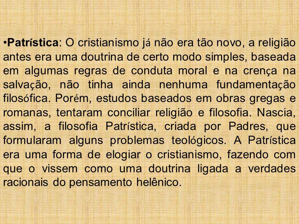 Patr í stica: O cristianismo j á não era tão novo, a religião antes era uma doutrina de certo modo simples, baseada em algumas regras de conduta moral