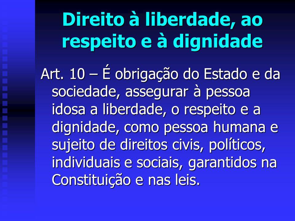 Direito à liberdade, ao respeito e à dignidade Art.