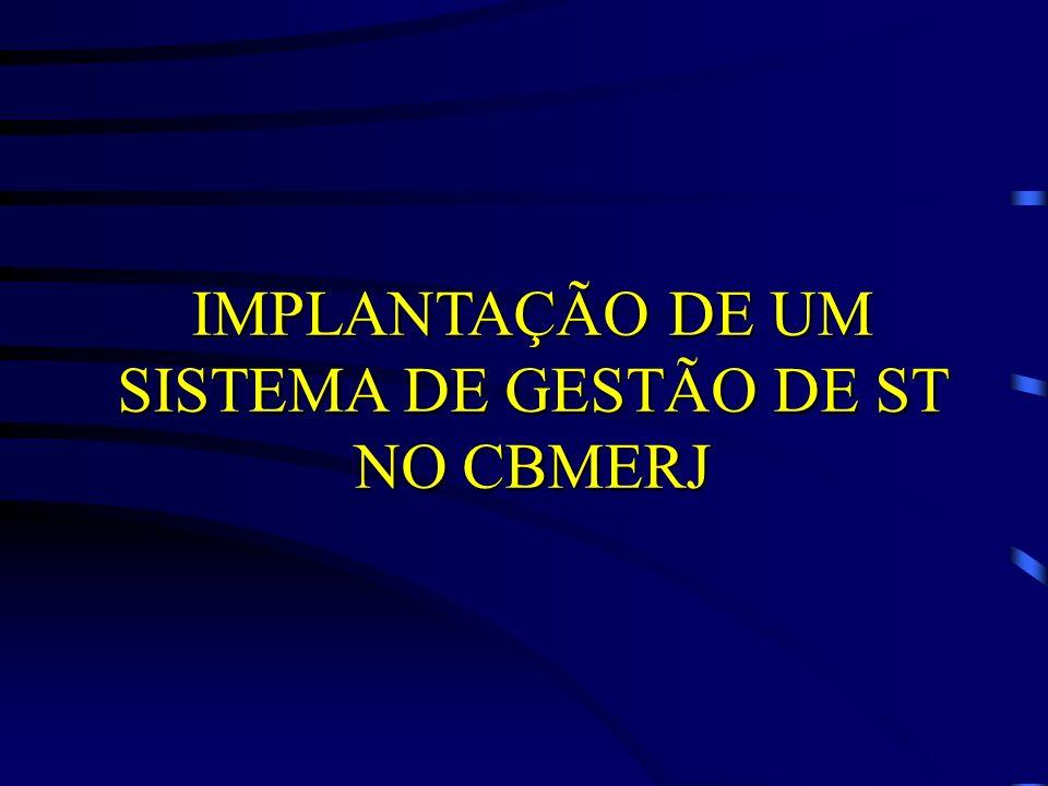 IMPLANTAÇÃO DE UM SISTEMA DE GESTÃO DE ST NO CBMERJ