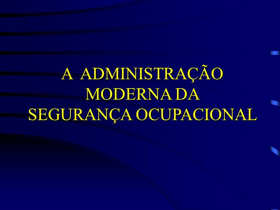A ADMINISTRAÇÃO MODERNA DA SEGURANÇA OCUPACIONAL