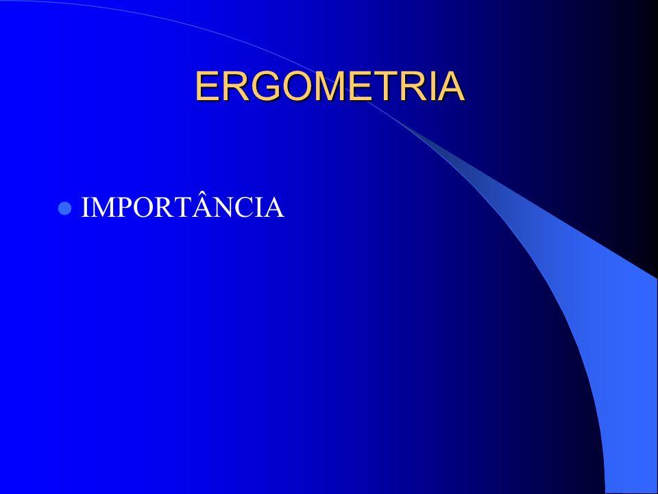 ERGOMETRIA IMPORTÂNCIA