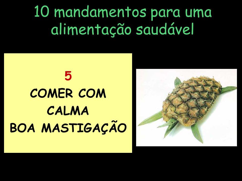 . 10 mandamentos para uma alimentação saudável 4 TRÊS REFEIÇÕES + LANCHES