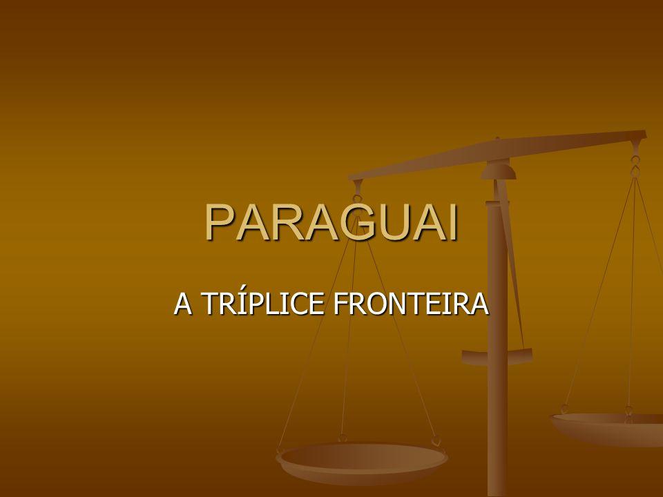 PARAGUAI A TRÍPLICE FRONTEIRA