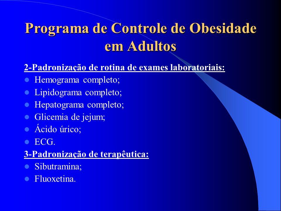 Programa de Controle de Obesidade em Adultos 2-Padronização de rotina de exames laboratoriais: Hemograma completo; Lipidograma completo; Hepatograma c