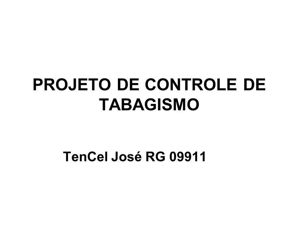 PROJETO DE CONTROLE DE TABAGISMO TenCel José RG 09911