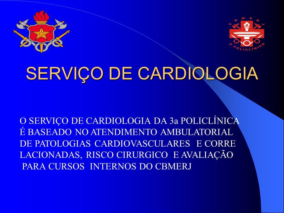 SERVIÇO DE CARDIOLOGIA O SERVIÇO DE CARDIOLOGIA DA 3a POLICLÍNICA É BASEADO NO ATENDIMENTO AMBULATORIAL DE PATOLOGIAS CARDIOVASCULARES E CORRE LACIONA