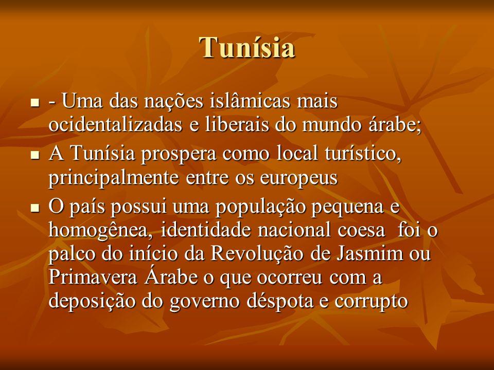 Tunísia - Uma das nações islâmicas mais ocidentalizadas e liberais do mundo árabe; - Uma das nações islâmicas mais ocidentalizadas e liberais do mundo