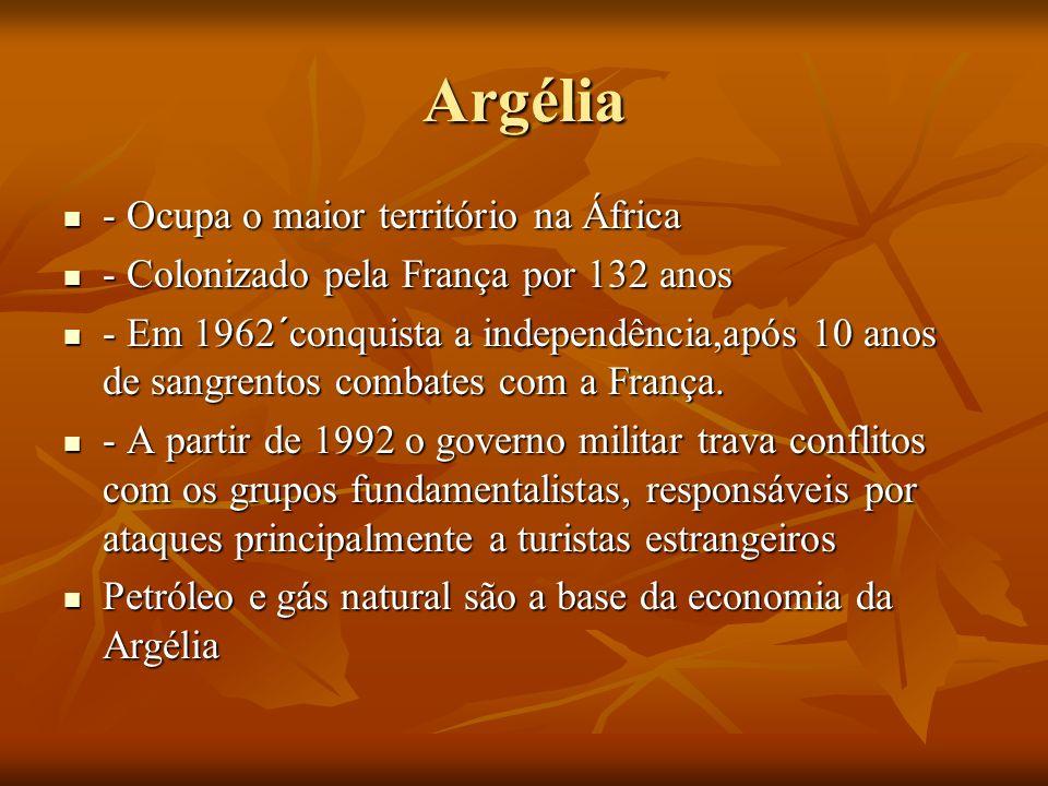 Argélia - Ocupa o maior território na África - Ocupa o maior território na África - Colonizado pela França por 132 anos - Colonizado pela França por 1