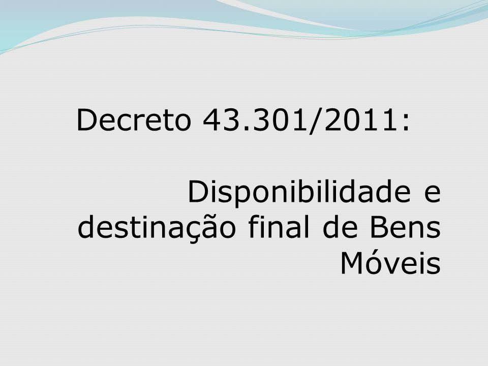 Decreto 43.301/2011: Disponibilidade e destinação final de Bens Móveis