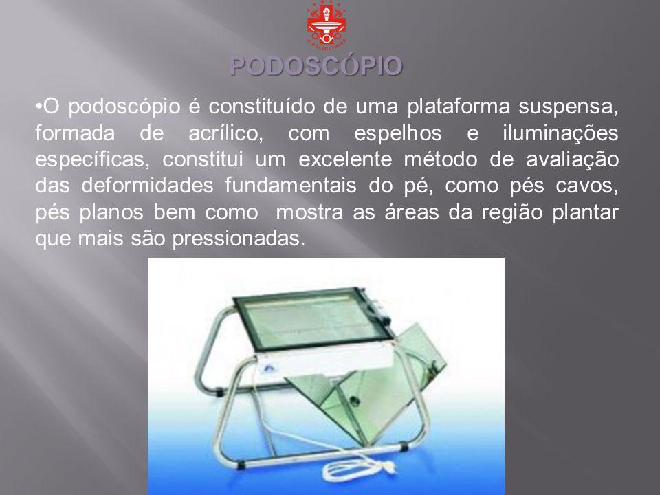 O podoscópio é constituído de uma plataforma suspensa, formada de acrílico, com espelhos e iluminações específicas, constitui um excelente método de a