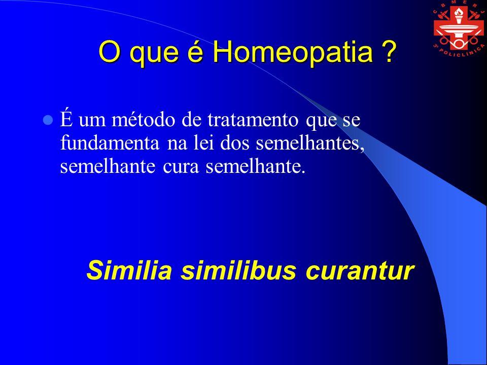 O que é Homeopatia ? É um método de tratamento que se fundamenta na lei dos semelhantes, semelhante cura semelhante. Similia similibus curantur