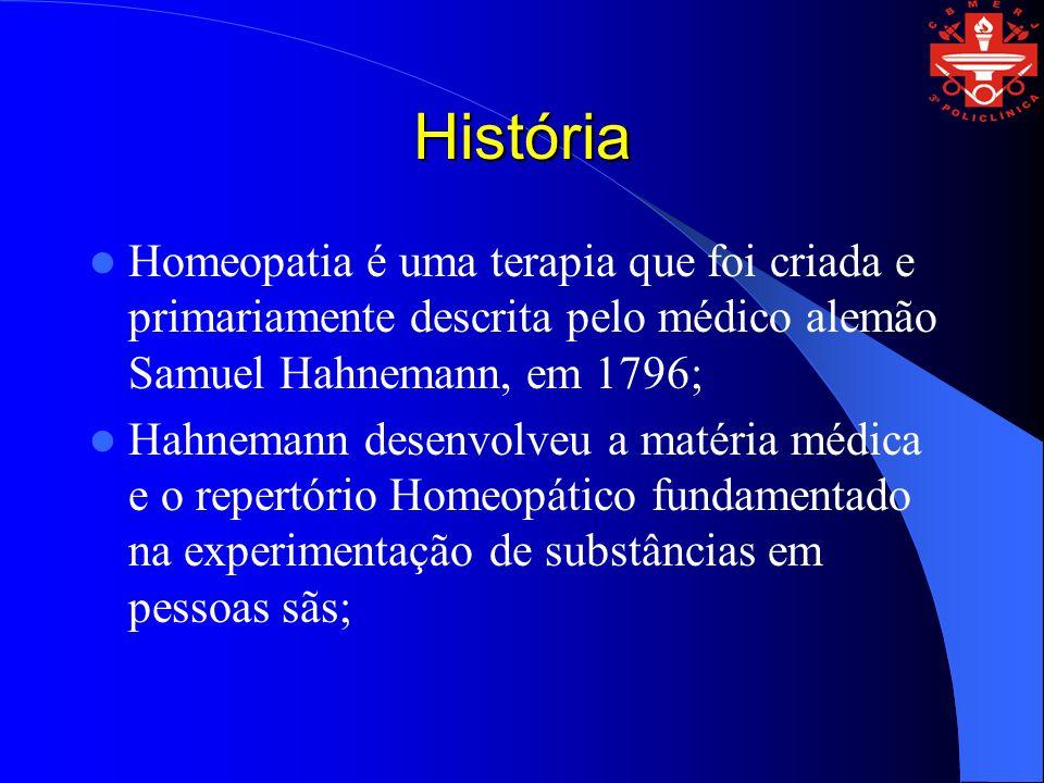 História Homeopatia é uma terapia que foi criada e primariamente descrita pelo médico alemão Samuel Hahnemann, em 1796; Hahnemann desenvolveu a matéri