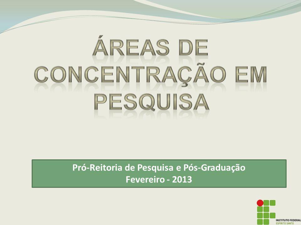 PróReitoria de Pesquisa e PósGraduação Fevereiro - 2013