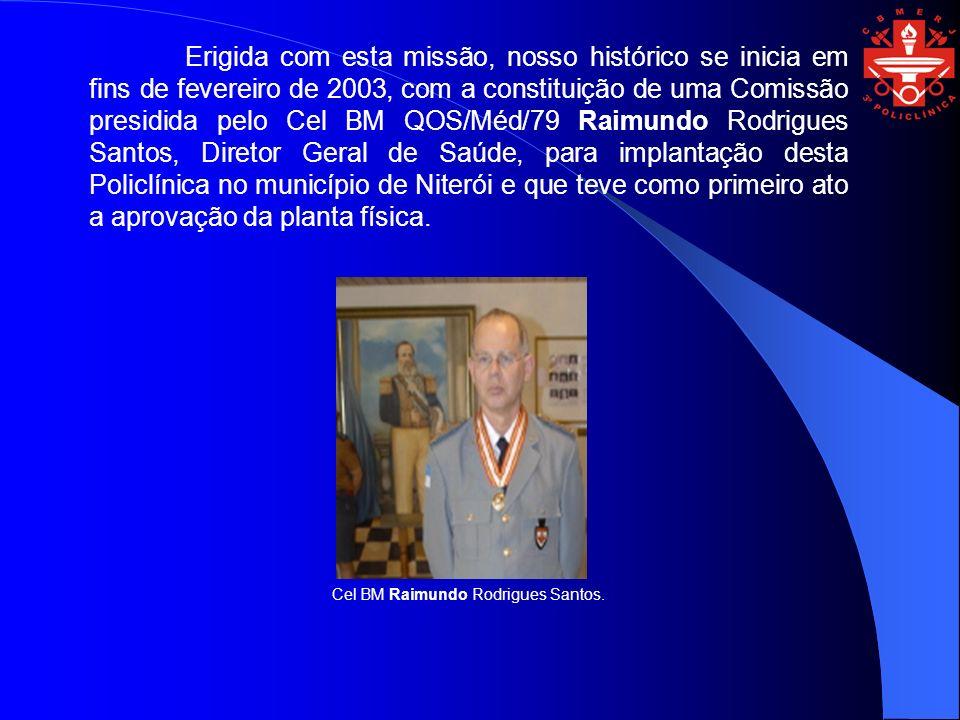 Erigida com esta missão, nosso histórico se inicia em fins de fevereiro de 2003, com a constituição de uma Comissão presidida pelo Cel BM QOS/Méd/79 R
