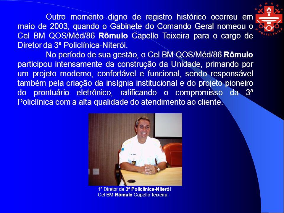 Outro momento digno de registro histórico ocorreu em maio de 2003, quando o Gabinete do Comando Geral nomeou o Cel BM QOS/Méd/86 Rômulo Capello Teixei